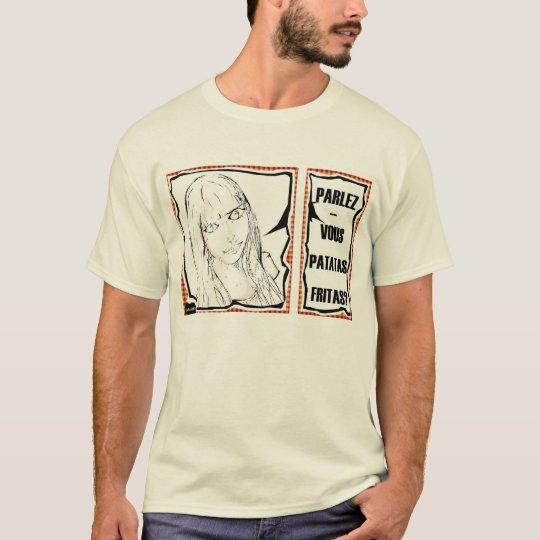 Parlez-vous Patatas Fritas? T-Shirt