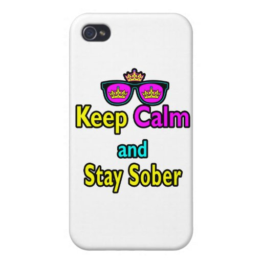 Parody Crown Sunglasses Keep Calm And Stay Sober Cases For iPhone 4