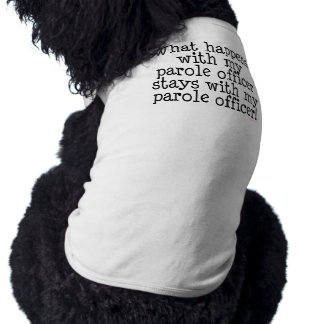 Parole Officer Dog Shirt