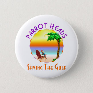 Parrot Heads Saving The Gulf from BP oil 6 Cm Round Badge