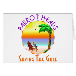 Parrot Heads Saving The Gulf from BP oil Greeting Card