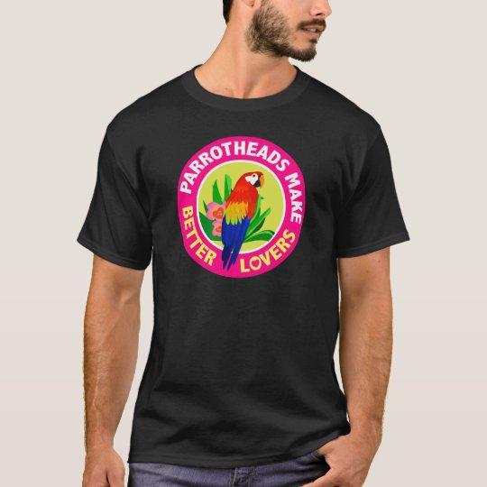 Parrotheads Make Better Lovers Buffett T-Shirt