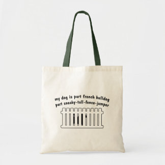 Part French Bulldog Part Fence-Jumper Budget Tote Bag