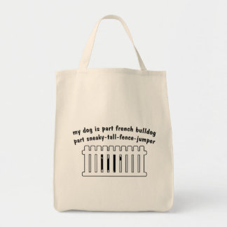 Part French Bulldog Part Fence-Jumper Tote Bags