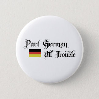 Part German All Trouble 6 Cm Round Badge