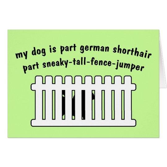 Part German Shorthair Part Fence-Jumper Card