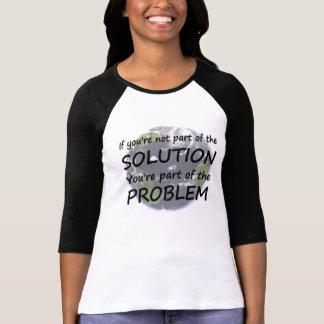 Part of the Solution Earth Day T-shirts
