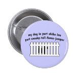 Part Shiba Inu Part Fence-Jumper Pins