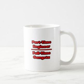 Part-Time Engineer .. Full-Time Gangsta Coffee Mug