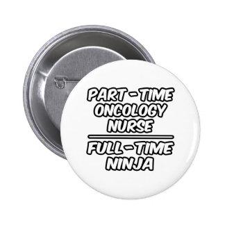 Part-Time Oncology Nurse Full-Time Ninja Pins