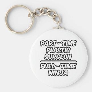 Part-Time Plastic Surgeon...Full-Time Ninja Basic Round Button Key Ring