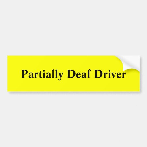 Partially Deaf Driver Bumper Sticker