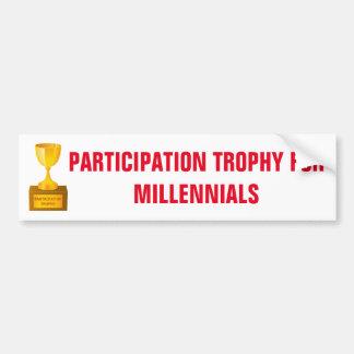 Participation Trophy for Millennials Sticker Bumper Sticker