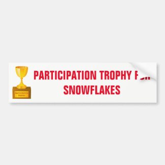 Participation trophy for snowflakes Bumper Sticker