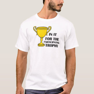 Participation Trophy T-Shirt
