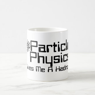Particle Physics Gives Me A Hadron Mugs