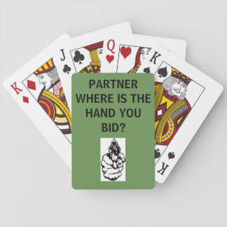 PARTNER WHERE IS THE HAND YOU BID - PLAYING CARDS