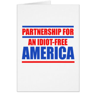 Partnership for an idiot-free America Greeting Cards