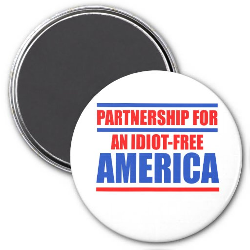 Partnership for an idiot-free America Magnet