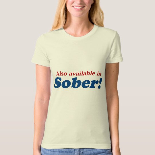 Party Animal also available in Sober! T-Shirt