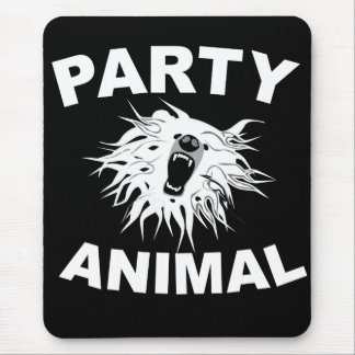 Party Animal For people who like to have fun Mouse Pads