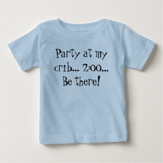 Party at my crib... 2:00... Be there! Tee Shirt