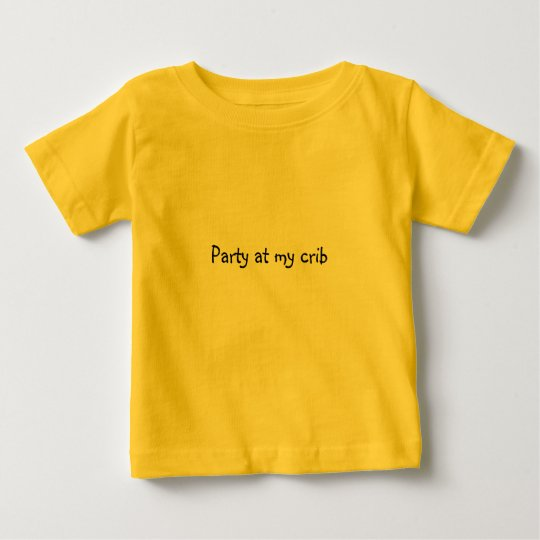 """Party at my crib"" Baby Onsie Baby T-Shirt"