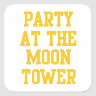 Party at the Moon Tower Square Sticker