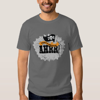 Party Aweigh! Arrrr! - Pirate Sayings Tshirt
