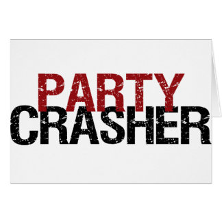 Party Crasher Greeting Card