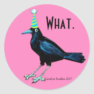 Party Crow Doesn't Have to Tell You Anything Classic Round Sticker
