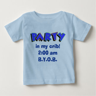 Party in my crib! t shirts