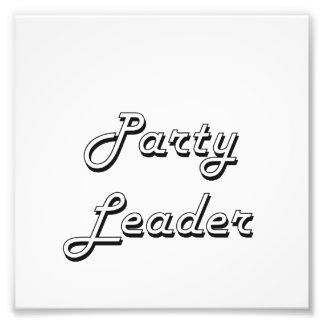 Party Leader Classic Job Design Photo Print