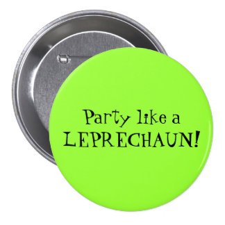 Party like a LEPRECHAUN! 7.5 Cm Round Badge