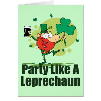 Party Like a Leprechaun Greeting Card