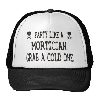 Party Like A Mortician, Grab A Cold One Cap
