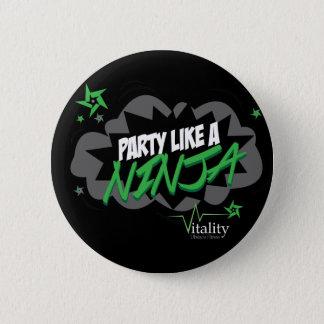 Party like a NINJA 6 Cm Round Badge