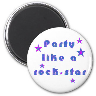 Party Like A RockSTAR 6 Cm Round Magnet
