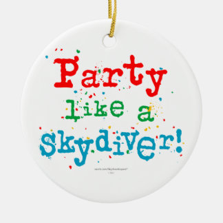 Party like a SKYDIVER! Christmas Ornament
