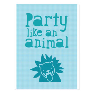 Party like an ANIMAL Postcard