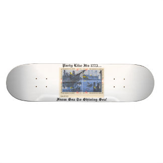 Party Like It s 1773 From Sea To Shining Sea Skate Deck