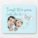 Party like it's 1959! mouse pads