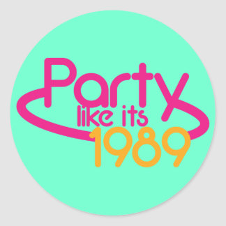 PARTY like it's 1989 Classic Round Sticker
