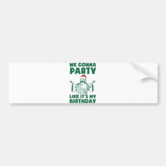 Party Like It's A Christmas Birthday Bumper Sticker