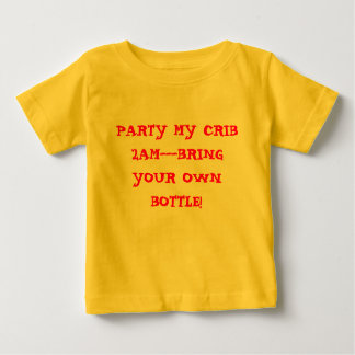 PARTY MY CRIB 2AM---BRING YOUR OWN BOTTLE! TEE SHIRT