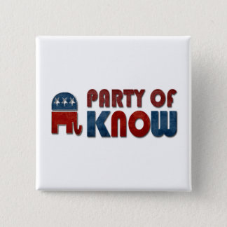 Party of Know Funny Republican 15 Cm Square Badge