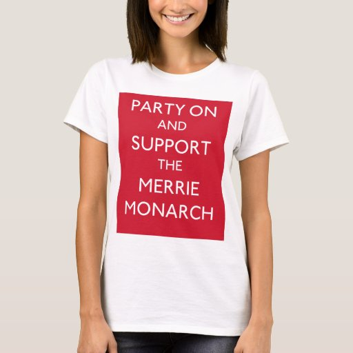 PARTY ON AND SUPPORT THE MERRIE MONARCH - t-shirt