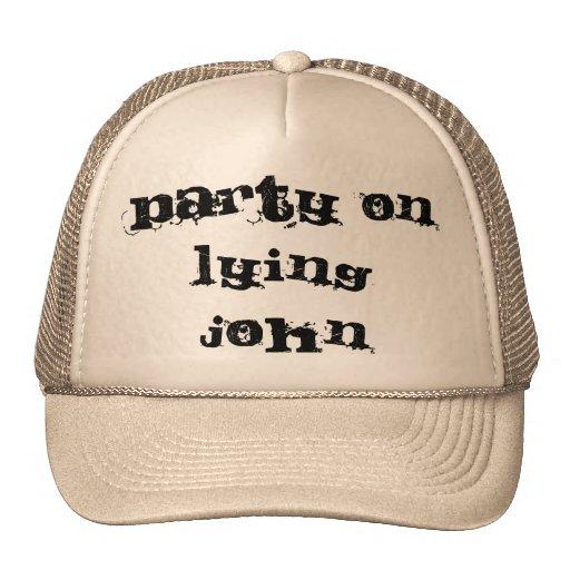 Party On Lying John Hats
