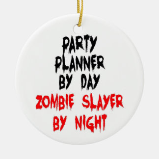 Party Planner Zombie Slayer Christmas Ornament