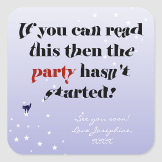 """Party Saying """"If you can read this"""" Square Sticker"""